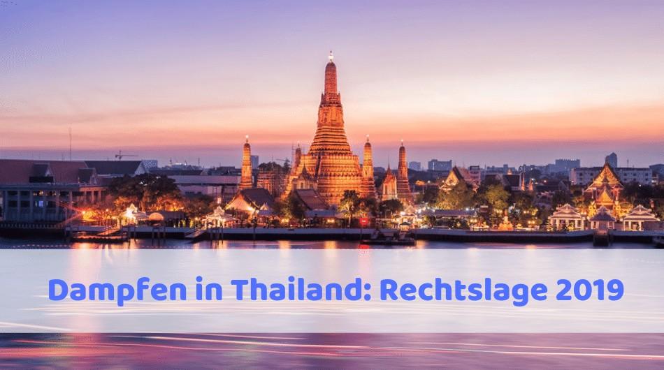 Dampfen mit der E-Zigarette in Thailand: Rechtslage für e-Liquids