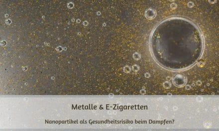 Nano Partikel in E-Zigaretten als Gesundheitsrisiko?